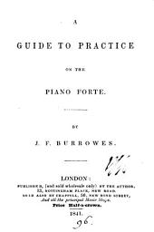 A guide to practice on the piano forte