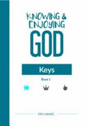 Knowing and Enjoying God: Keys (Book 1)