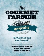 The Gourmet Farmer Goes Fishing PDF