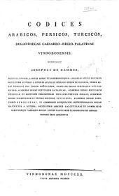 Codices Arabicos, Persicos, Turcicos, Bibliothecæ Cæsareo-Regio Palatinæ Vindobonensis, recensuit J. de Hammer