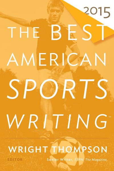 Download The Best American Sports Writing 2015 Book