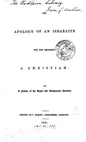 The apology of an Israelite for not becoming a Christian, by a fellow of the Royal and Antiquarian societies [J. Forshall.].
