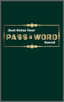 Just Relax Your Password Saved