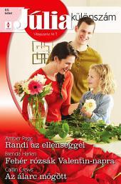 Júlia különszám 85. kötet: Randi az ellenséggel, Fehér rózsák Valentin-napra, Az álarc mögött