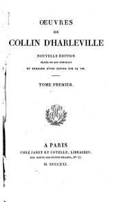 Oeuvres de Collin d'Harleville: Volume1