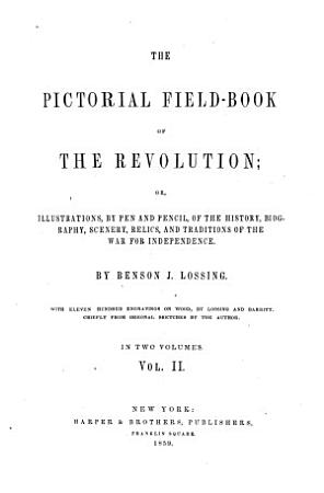 The Pictorial Field book of the Revolution PDF