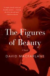 The Figures of Beauty: A Novel