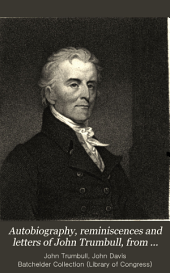 Autobiography, reminiscences and letters of John Trumbull, from 1756 to 1841