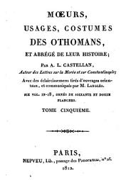 Moeurs, usages, costumes des Othomans et abrégé de leur histoire: six vol. .... 5
