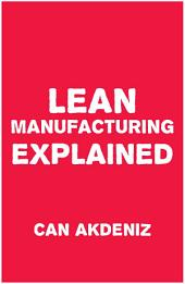 Lean Manufacturing Explained
