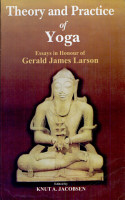 Theory and Practice of Yoga    Essays in Honour of Gerald James Larson PDF