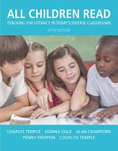 All Children Read: Teaching for Literacy in Today's Diverse Classrooms, Edition 5