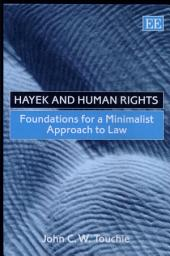 Hayek and Human Rights: Foundations for a Minimalist Approach to Law