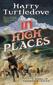 In High Places: A Novel of Crosstime Traffic