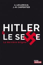 Hitler et le sexe: La dernière énigme