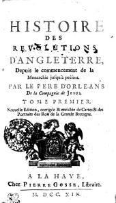 Histoire des revolutions d'Angleterre: depuis le commencement de la monarchie jusqu'à présent