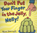 Don t Put Your Finger in the Jelly  Nelly  PDF