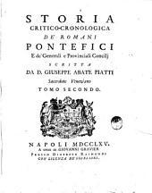 Storia Critico-Cronologica De'Romani Pontefici E de'Generali e Provinciali Concilj: Volume 2