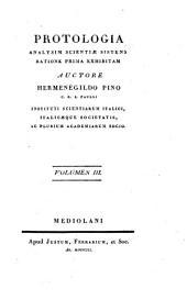 Protologia: analysim scientiae sistens ratione prima exhibitam, Volume 3