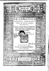 Grammatica hebraea absolutissima in II libros (etc.)