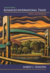 Advanced International Trade: Theory and Evidence, Second Edition, Edition 2