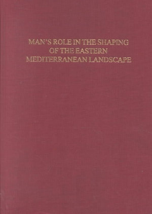 Man s Role in the Shaping of the Eastern Mediterranean Landscape