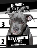 2019-2020 Weekly Planner - Most Wanted Pit Bull