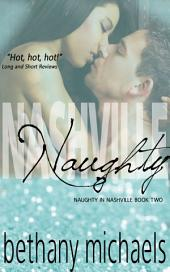 Nashville Naughty: Naughty in Nashville Series