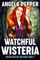 Watchful Wisteria