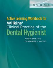 Active Learning Workbook for Wilkins    Clinical Practice of the Dental Hygienist PDF