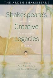 Shakespeare's Creative Legacies: Artists, Writers, Performers, Readers