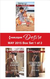 Harlequin Desire May 2015 - Box Set 1 of 2: Triple the Fun\Kissed by a Rancher\Secret Heiress, Secret Baby