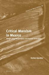 Critical Marxism In Mexico Book PDF