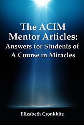 The Acim Mentor Articles  Answers for Students of a Course in Miracles PDF