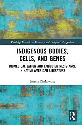 Indigenous Bodies  Cells  and Genes PDF
