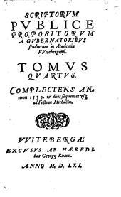 Scripta publice proposita a professoribus in Academia Witebergensi: Complectens annum 1559 & duos sequentes usque ad festum Michaelis, Том 4