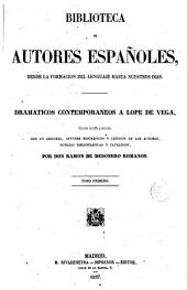 Dramaticos contemporaneos a Lope de Vega: coleccion escogida y ordenada, con un discurso, apuntes biográficas y críticos de los autores, noticias bibliográficas y catálogos
