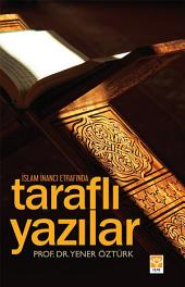 İslam İnancı Etrafında Taraflı Yazılar