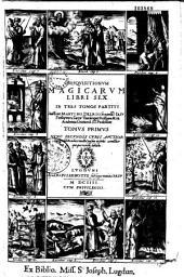 Disquisitionum magicarum libri sex . In tres tomos partiti. Auctore Martino Delrio... Tomus primus [- tertius]. Nunc secundis curis auctior longe, additionibus multis passim insertis...