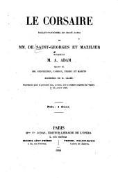 Le corsaire: Ballet-pantomime en 3 actes de MM. de Saint-Georges et Mazilier [N. Mazillier]. Musique de M. A[dolphe] Adam