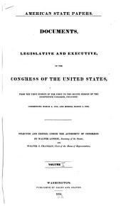 American State Papers: Documents, Legislative and Executive, of the Congress of the United States ..., Volume 1; Volume 6; Volume 23