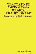 TRATTATO DI ASTROLOGIA ORARIA TRADIZIONALE Seconda Edizione