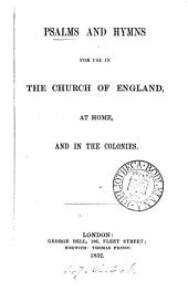 Psalms and hymns for use in the Church of England, at home, and in the colonies [compiled by J.W. Colenso].