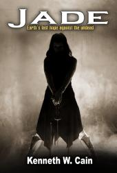 Jade (Post Apocalyptic Zombie Thriller with Vampires): Earth's last hope against the undead