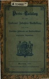 Amtliches verzeichniss der aus dem deutschen Zollverein und Norddeutschland zur Industrie-ausstellung aller völker in London eingesandten gegenstände ...