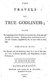 The Travels of True Godliness, Etc