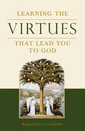 Learning the Virtues: That Lead You to God