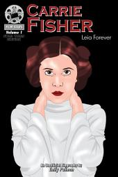 Carrie Fisher: Leia Forever: FilmStars Volume 1