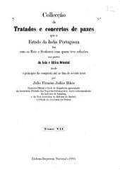 Collecção de tratados e concertos de pazes que o estado da India portugueza fez com os reis e senhores com quem teve relações nas partes da Asia e Africa Oriental desde o principio da conquista até ao fim do seculo XVIII: Volume 7