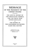 Message of the President of the United States Transmitting the Annual Report of the Postmaster General for the Fiscal Year Ended June 30  1911  and the Report of the Commission on Second class Mail Matter PDF